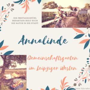 Annalinde: Gemeinschaftsgarten in Leipzig